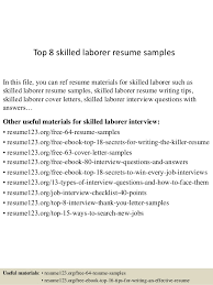 Top 8 skilled laborer resume samples In this file, you can ref resume  materials for ...