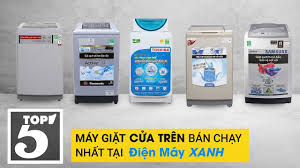 Top 5 máy giặt cửa trên bán chạy nhất Điện máy XANH năm 2018