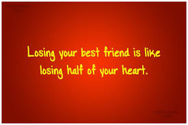 Losing A Best Friend Quotes Unique Losing Your Best Friend Passionx Losing A Best Friend Quotes
