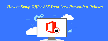 Dlp Office 365 How To Set Up Data Loss Prevention In Microsoft Office 365