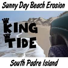 Tide Chart South Padre Island Beach Report King Tide Dune Erosion South Padre Island