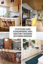 73 Stylish And Atmospheric Mid Century Modern Kitchen Designs Digsdigs
