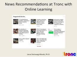 Learning News Online With At Recommendations Tronc