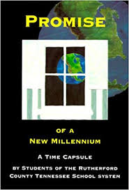 Promise of a New Millennium: A Time Capsule by the Students of the  Rutherford County Tennessee School System: Bratton, Shelia, Watts, Wendi:  9781930142527: Amazon.com: Books