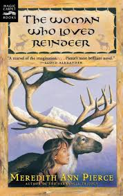 The Woman Who Loved Reindeer by Meredith Ann Pierce, Paperback | Barnes &  Noble®