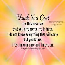 Good Morning And Thank You Quotes Best Of Thank You God For This New Day Good Morning Short Prayer Short