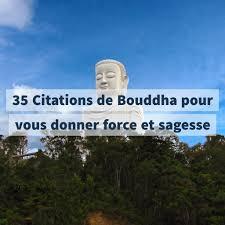 35 Citations De Bouddha Pour Vous Donner Force Et Sagesse
