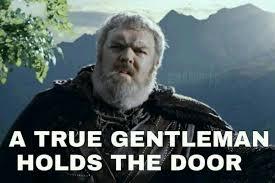 a true gentleman holds the door