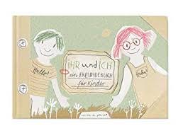 Freundebuch Für Kinder Kinderfreundschaften Kinderfreundebuch Für Schule Kindergarten Erinnerungsalbum Ihr Und Ich A5 Quer Buch Hardcover