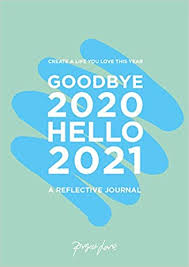Grab your favorite crayons, markers or water colors and use the guides with each image to choose the right colors and make a nice picture. Goodbye 2020 Hello 2021 Create A Life You Love This Year Project Love 9781911663171 Amazon Com Books