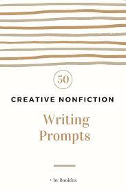8th Grade Essay Prompts 50 Creative Nonfiction Prompts Guaranteed To Inspire Bookfox
