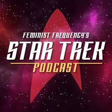 Feminist Frequency's Star Trek Podcast