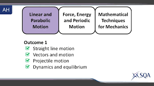 3 linear and parabolic motion mathematical techniques for mechanics force energy and periodic motion ah