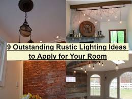 rustic lighting ideas. Outstanding Rustic Lighting Ideas To Apply For Your Room Kitchen Fixtures  Over Sink . Rustic Lighting Ideas