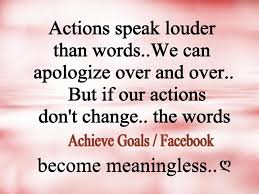 love life dreams actions speak louder than words we can  actions speak louder than words we can apologize over and over