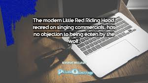 Has No Objection The modern Little Red Riding Hood reared on singing commercials 61
