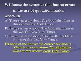 quotation marks what are quotation marks quotation marks are  choose the sentence that has no errors in the use of quotation marks