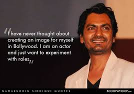 Acting Quotes Delectable These 48 Quotes By Nawazuddin Siddiqui Prove That Acting Is All You