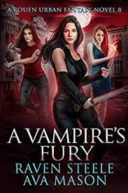 A Vampire's Fury: A Gritty Urban Fantasy Novel: 8: Mason, Ava, Steele,  Raven: Amazon.sg: Books