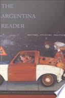 The Argentina Reader: History, Culture, Politics - Google Livres
