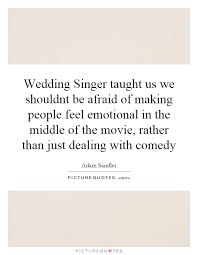 Wedding Singer Quotes Interesting Wedding Singer Taught Us We Shouldnt Be Afraid Of Making People