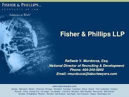 Fisher Phillips Llp Fisher Phillips Llp Power Point