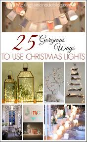 How To Make A Short String Of Christmas Lights 25 Gorgeous Ways To Use Christmas Lights Making Lemonade