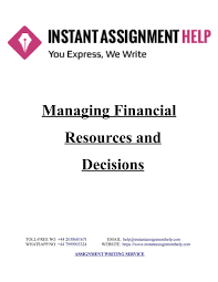 sample assignment on managing financial resources and decisions by sample assignment on managing financial resources and decisions by instant assignment help issuu