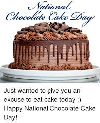 happy national chocolate day funny.  Funny Memes  And Chocolate Cake Atiana Just Wanted To Give You An Intended Happy National Day Funny