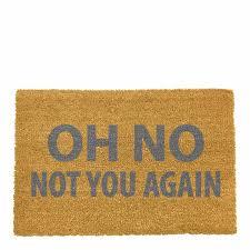 Grey Oh No Not You Again Doormat - BrandAlley