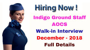Indigo Career Of Ground Staff Or Aocs Walk In Interview For Dec 2018