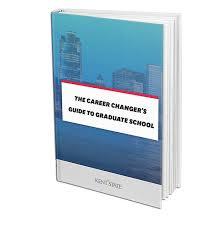 Career Changer The Career Changers Guide To Graduate School Ebook