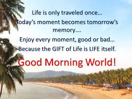 Good Morning World Quotes Best of Good Morning World Quotes With Images Go Back Gallery For Good