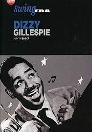 Swing Era - Dizzy Gillespie - Jivin' in Be-Bop: Dizzy ... - Amazon.com