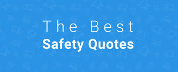 Safety Quotes Classy Top 48 Safety Quotes To Improve Your Safety Culture SafetyCulture Blog