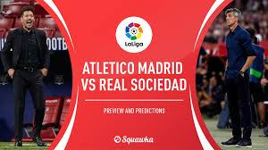 Watch la liga online, preview, prediction & odds. Atletico Madrid V Real Sociedad Predictions Line Ups Live Stream Tv La Liga Live Action