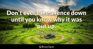 Fences Quotes Gorgeous Robert Frost Quotes BrainyQuote
