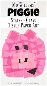 this super cute piggie stained glass tissue paper art from the famed elephant piggie series from mo willems is the perfect craft for kids of any age