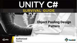 Unity Design Patterns C C Survival Guide Object Pools Unity Learn