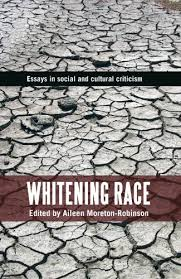 whitening race essays in social and cultural criticism ebook  whitening race essays in social and cultural criticism by moreton robinson aileen