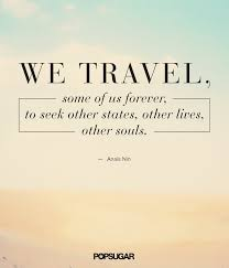 Quotes for travel Best Travel Quotes POPSUGAR Smart Living Photo 100 70