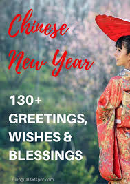 Learn more new year greetings and etiquette. 130 Most Popular Greetings Blessings Wishes For Chinese New Year