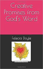 Creative Promises from God's Word: Doyle, Felecia: 9798637883851:  Amazon.com: Books