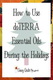 How To Use Doterra Essentials Oils During The Holidays