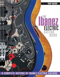 Backbeat Books Publishes \u0027The Ibanez Electric Guitar Book: A ...