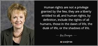 Human Rights Quotes Classy Kay Granger Quote Human Rights Are Not A Privilege Granted By The