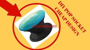 Design Popsocket Cheap Diy Pop Socket Cheap Design Youtube