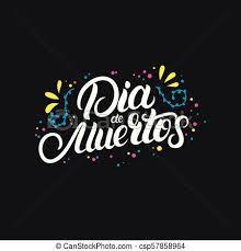 Dia Quote Classy Dia De Muertos Hand Written Lettering Quote With Flowers Dia De