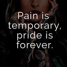 ᐅ Pain Is Temporary Pride Is Forever Englisch Für Schmerz Ist
