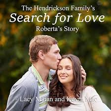 The Hendrickson Family's Search for Love: Roberta's Story ...
